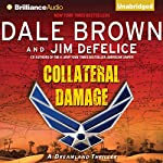 Collateral Damage: A Dreamland Thriller, Book 14 | Dale Brown,Jim DeFelice