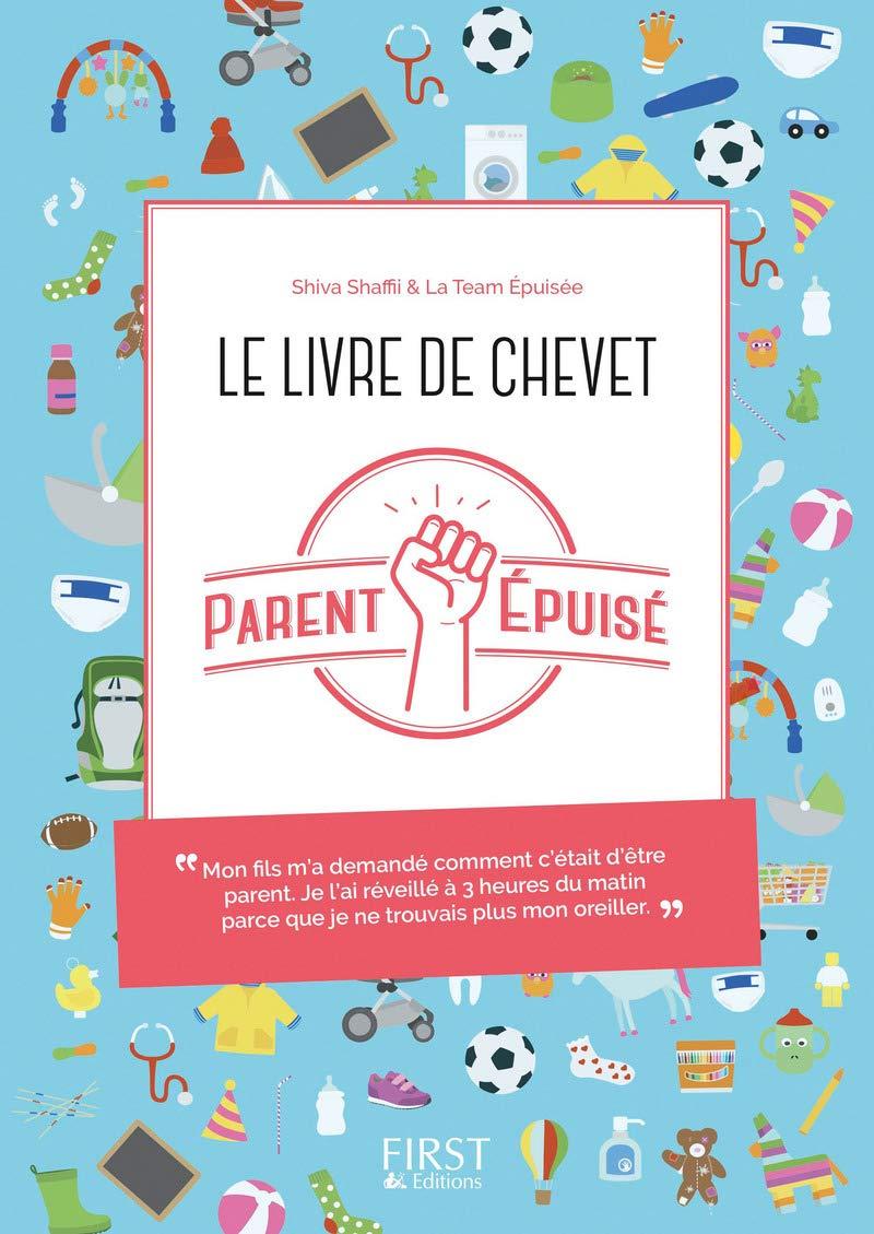 Le livre de chevet du Parent épuisé Parent