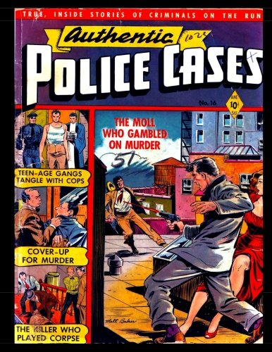 Read Online Authentic Police Cases #16: Golden Age Crime Comic 1951 pdf epub