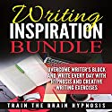 Writing Inspiration Bundle: Overcome Writer's Block and Write Every Day with Hypnosis and Creative Writing Exercises Speech by  Train the Brain Hypnosis Narrated by  Train the Brain Hypnosis