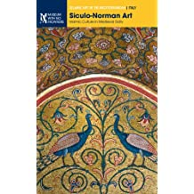 Siculo-Norman Art. Islamic Culture in Medieval Sicily (Islamic Art in the Mediterranean)