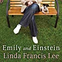 Emily and Einstein: A Novel of Second Chances Audiobook by Linda Francis Lee Narrated by Dan John Miller, Cassandra Campbell