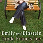 Emily and Einstein: A Novel of Second Chances | Linda Francis Lee