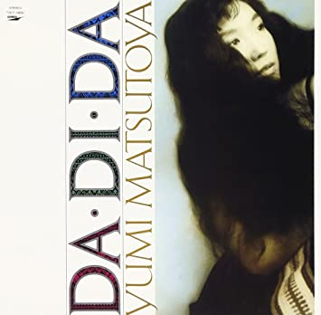 YUMI MATSUTOYA - DA.DI.DA(reissue)(ltd.) - Amazon.com Music