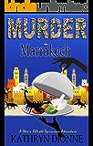Murder in Marrakech (A Stevie Elliott Epicurean Adventure Book 2)