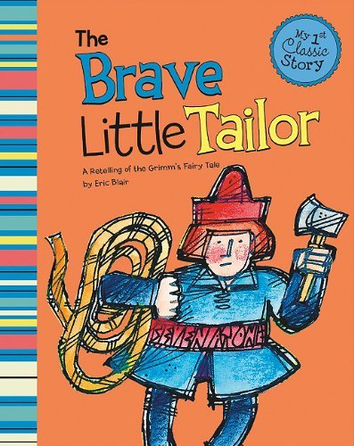 The Brave Little Tailor: A Retelling of the Grimm's Fairy Tale (My First Classic Story) by Eric Blair (2010-09-01)