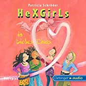 Im Liebeschaos (Hexgirls 8) | Patricia Schröder