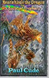 Bentwhistle the Dragon in A Twisted Prophecy (Volume 3)