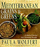 Mediterranean Grains and Greens: A Book of Savory, Sun-Drenched Recipes