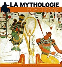 La Mythologie Egyptienne Nadine Guilhou Babelio