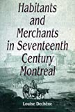 img - for Habitants and Merchants in Seventeenth-Century Montreal (Studies on the History of Quebec/ tudes d histoire du Quebec) book / textbook / text book