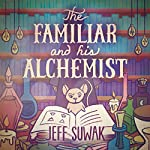The Familiar and His Alchemist | Jeff Suwak