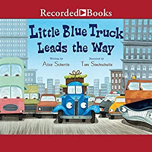 Little Blue Truck Leads the Way Audiobook