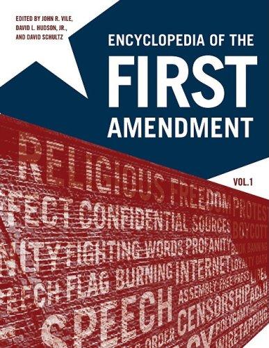 Encyclopedia Of The First Amendment (Vols. I & 2)