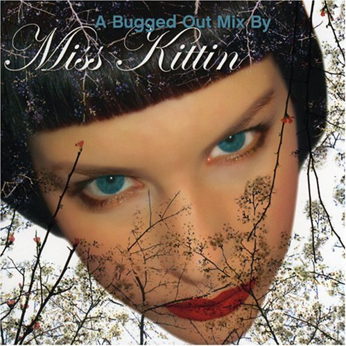 Bugged Out Mix by MISS KITTIN (2013-05-03)