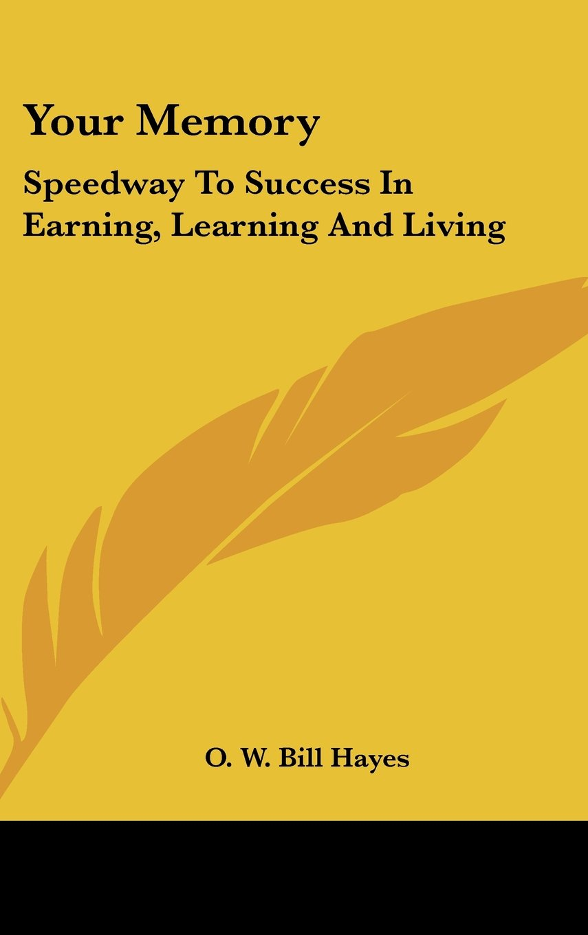 Download Your Memory: Speedway To Success In Earning, Learning And Living PDF