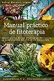 Manual práctico de fitoterapia: Descripción de las plantas medicinales y preparación de remedios naturales (Guías prácticas nº 4) (Spanish Edition)