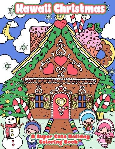 Kawaii Christmas: A Super Cute Holiday Coloring Book (Kawaii, Manga and Anime Coloring Books for Adults, Teens and Tweens) (Volume 6) ()