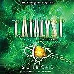 Catalyst  | S. J. Kincaid