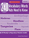 240 Vocabulary Words Kids Need to Know, Grade 5: 24 Ready-to-reproduce Packets That Make Vocabulary Building Fun & Effective