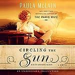 Circling the Sun: A Novel | Paula McLain