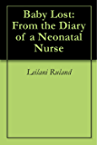 Baby Lost: From the Diary of a Neonatal Nurse