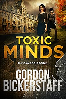 Toxic Minds: The damage is done... (A Lambeth Group Thriller) by [Bickerstaff, Gordon]