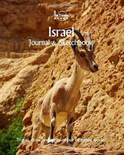 Download Israel Journal & Sketchbook: Travel, Draw and Write of our Beautiful World (Sketchbooks & Journals / 8X10 Inch 170 Pages) (Volume 64) pdf