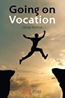 Going On Vocation: Texts For Meditation About