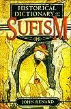 Historical Dictionary of Sufism, John Renard, 0810853426