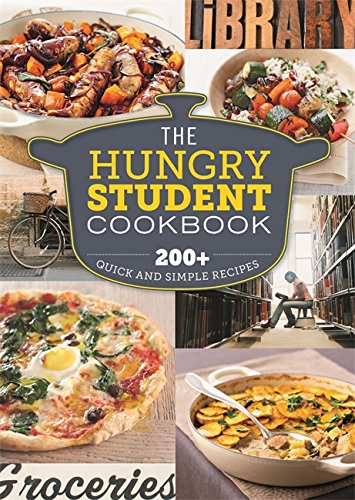 The Hungry Student Cookbook: 200+ quick and simple recipes