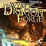 Dragon Forge: Eberron: The Draconic Prophecies, Book 2 | James Wyatt