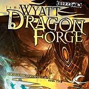 Dragon Forge: Eberron: The Draconic Prophecies, Book 2 | James Wyatt