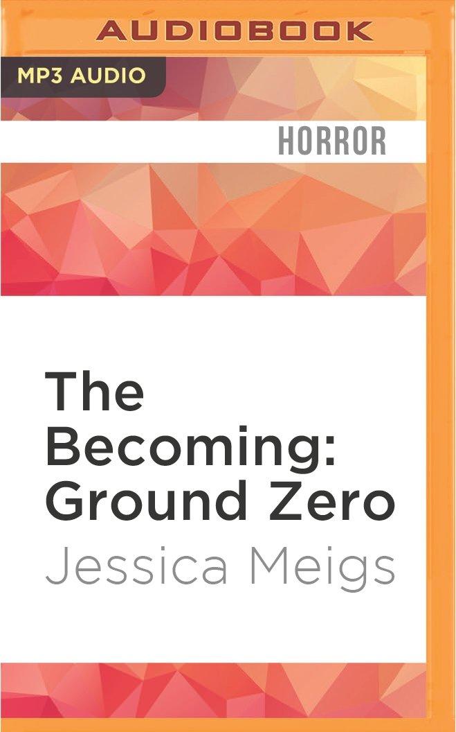Amazon The Becoming Ground Zero 0889290471062 Jessica Meigs