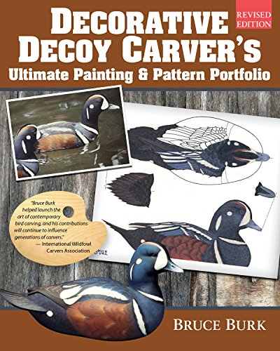 Decorative Decoy Carver's Ultimate Painting & Pattern Portfolio, Revised Edition (Fox Chapel Publishing) Drakes & Hens for 16 Species with Full-Color Patterns, Mixing Instructions, & Over 100 Photos ()
