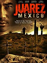JUAREZ, MEXICO  DIRECTED