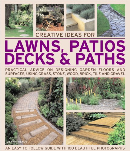 Creative Ideas for Lawns, Patios, Decks and Paths: Practical advice on designing garden floors and surfaces, using grass, groundcover, stone, wood, brick, tile and gravel (Brick And Gravel Patio)