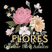 Flores: Colorear Para Adultos: Libro de colorear antiestrés para adultos, Regalos de Navidad, Dibujos creativos…