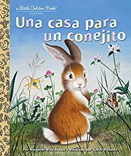 Una casa para un conejito (Little Golden Book) (Spanish Edition) by [