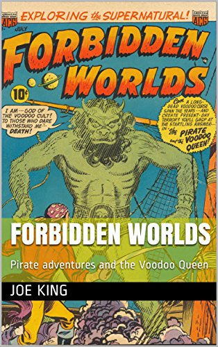 FORBIDDEN WORLDS: Pirate adventures and the Voodoo Queen