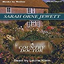 A Country Doctor Audiobook by Sarah Orne Jewett Narrated by Laurie Klein