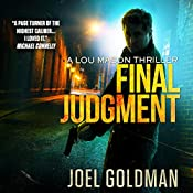 Final Judgment: A Lou Mason Thriller : Lou Mason Thrillers, Volume 5 | Joel Goldman
