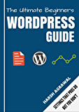 The Ultimate WordPress Guide by ShoutMeLoud: Start a Successful WordPress Blog in 30 Minutes or less.