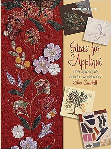 Ideas For Applique The Applique Artist S Workbook Milner Craft