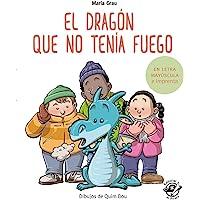 El dragón que no tenía fuego: En letra MAYÚSCULA y de imprenta: En letra MAYÚSCULA y de imprenta: libros para niños de 5…
