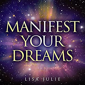 Manifest Your Dreams Audiobook