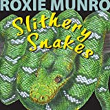 Slithery Snakes, Roxie Munro, 1477816585