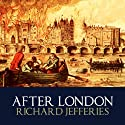 After London or Wild England Audiobook by Richard Jefferies Narrated by Barnaby Edwards