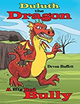 Duluth The Dragon: A Big Red Bully