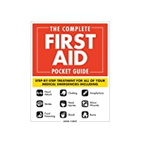The Complete First Aid Pocket Guide: Step-by-Step Treatment for All of Your Medical...